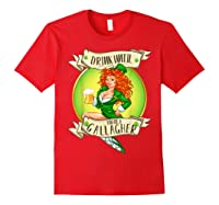 Drink Until You Re A Gallagher T Shirt St Patricks Day Gifts Red