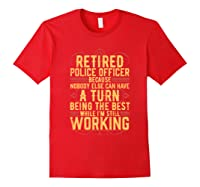 Funny Retired Police Officer Gift For Retiree Shirts Red