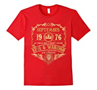 Sept 1976 42 Years Of Being A Mixture King Warrior Shirts Red