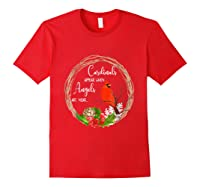 Cardinals Appear When Angels Are Near Birds Shirts Red