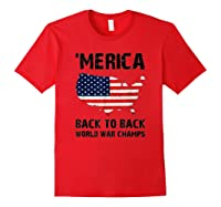 Merica-back-to-back-world-war-champs-t-shirt Red