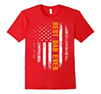 Vintage Best Dad Ever Shirt American Flag Father's Day Gift Red
