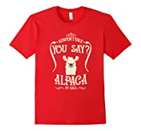 Adventure You Say Alpaca My Bags Shirts Red