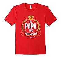 El Papa Mas Chingon Funny Papa Dad Gift Shirts Red