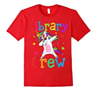 Library Crew Dabbing Unicorn 1st Day Of School Shirts Red