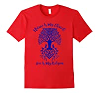 Nature Is My Church And Love Is My Religion Faith Shirts Red