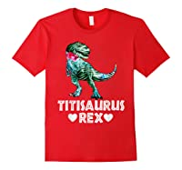 Titi Saurus T Rex Dinosaur T Shirt Mother Day Gift Tee Red