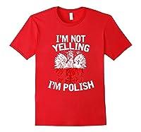 I M Not Yelling I M Polish Eagle T Shirt Dyngus Day Polska Red