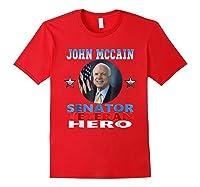 John Mccain Senator Veteran Hero Shirts Red