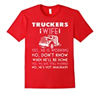 Trucker Wife Shirt Not Imaginary Truckers Wife T Shirts Red