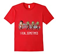 Run Sometimes Super Funny Dieting Shirts Red