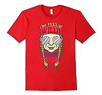 I'm Feeling Willie Friggin Drunk Flag July 4th Funny Shirts Red