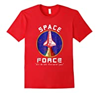Space Force Like The Air Force But In Space Funny Shirts Red