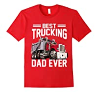 Best Trucking Dad Ever Father's Day Gift Shirts Red