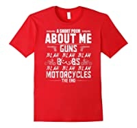 A Short Poem About Me Gun Motorcycles The End Shirts Red