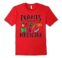 Plants Are Best Medicine, Vegan, Vegetarian Shirts Red