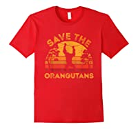Save Orangutans Vintage Retro Color Distressed Gift Shirts Red