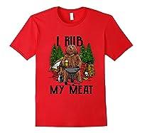 Rub My Meat Camping Bbq Bear Shirts Red