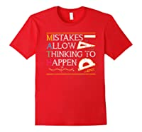 Mistakes Allow Thinking To Happen Math Shirts Red