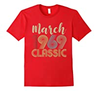50th Birthday Gift Idea Classic Vintage March 1969 T-shirt Red