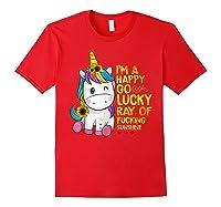 I'm A Happy Go Lucky Ray Of Fucking Sunshine Unicorn Shirts Red