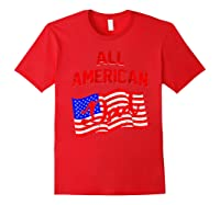 All American Dad 4th Of July Independence Day Shirts Red
