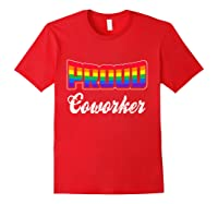 Proud Coworker Gay Pride Month Lgbtq Shirts Red