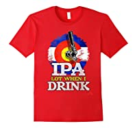 Lot When I Drink Colorado Craft Beer Gift Shirts Red