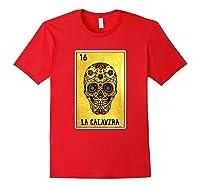 La Calavera Loteria Mexico Sugar Skull Loteria Shirts Red