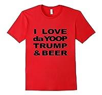 Love Da Yoop Trump Beer Upper Peninsula Yooper Shirts Red