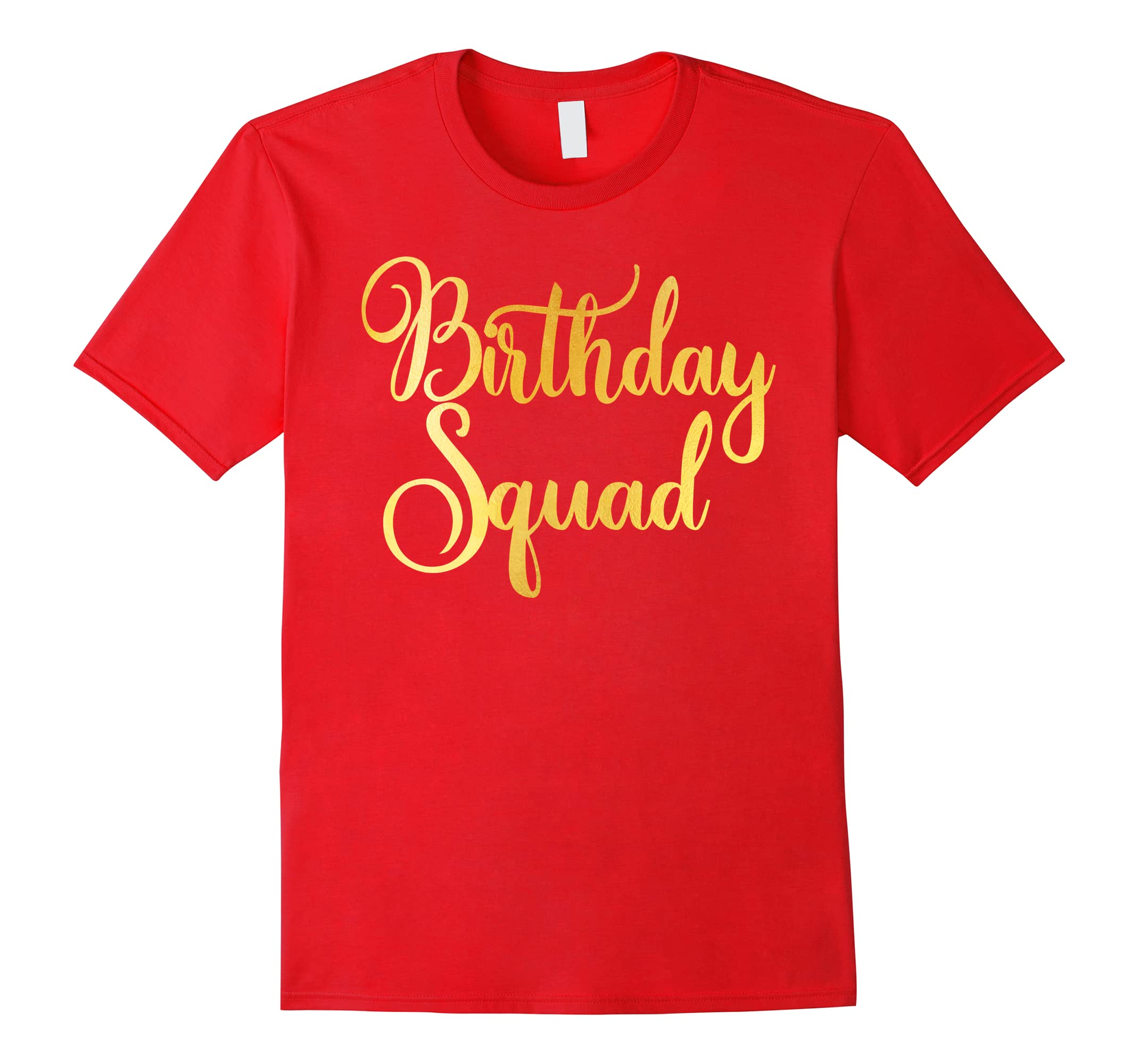 Birthday Squad T Shirt Gold Design Family Party Ah My One Gift Ahmyshirt
