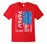 Best Papaw Ever Distressed American Flag For Dad Shirts Red