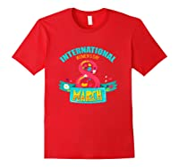 Celebrate Iwd (march 8) - International Day T-shirt Red