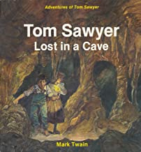 Tom Sawyer Lost in a Cave (Mark Twain's Adventures of Tom Sawyer)