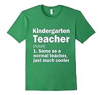 Kindergarten Tea Noun Definition Back To School Gift T-shirt Forest Green
