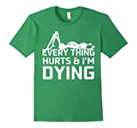 Everything Hurts I'm Dying Workout Funny Skeleton Shirts Forest Green