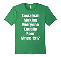 Socialism Making Everyone Equally Poor Since 1917 Shirts Forest Green
