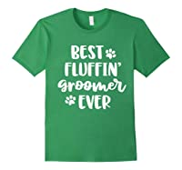 Funny Dog Grooming Gift Best Fluffin' Groomer Ever Shirts Forest Green