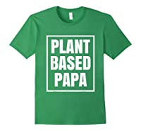 Plant Based Papa Dads Wfpb T-shirt Forest Green