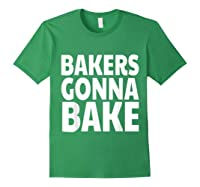 Bakers Gonna Bake Funny Baking Shirts Forest Green