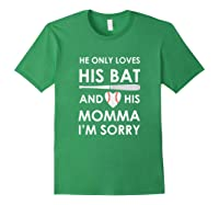 He Only Loves His Bat And His Momma Baseball Mom T-sh Shirts Forest Green