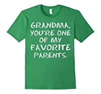 Grandma Youre One My Favorite Parents Mothers Day T-shirt Forest Green