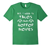 All I Need Is Tacos And Horror Movies Horror Shirts Forest Green