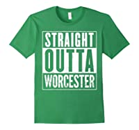 Straight Outta Worcester Distressed Vintage Funny Shirts Forest Green