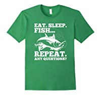 Eat Sleep Fish Repeat Any Question Gift Shirts Forest Green