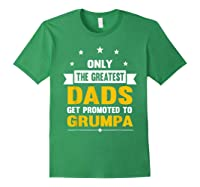 Family 365 The Greatest Dads Get Promoted To Grumpa Grandpa T-shirt Forest Green