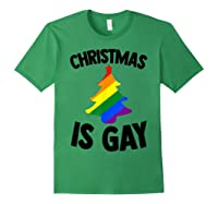 Christmas Tree Is Gay Holiday Vacation Gift T-shirt Forest Green