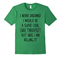 Therapis Behavior Therapy Autism Tea Gift Shirts Forest Green