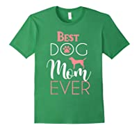 Dog Mom Shirts For Best Dog Mom Ever Best Mom Ever T-shirt Forest Green