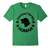 Emotional Therapy Human For Dog Lovers Doggie Gifts Shirts Forest Green